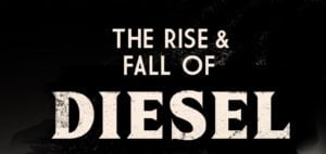 Rise of Diesel 300x142 - Diesel is dead, apparently...