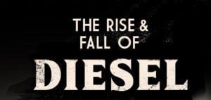 Rise of Diesel 300x142 - Diesel is dead, apparently...
